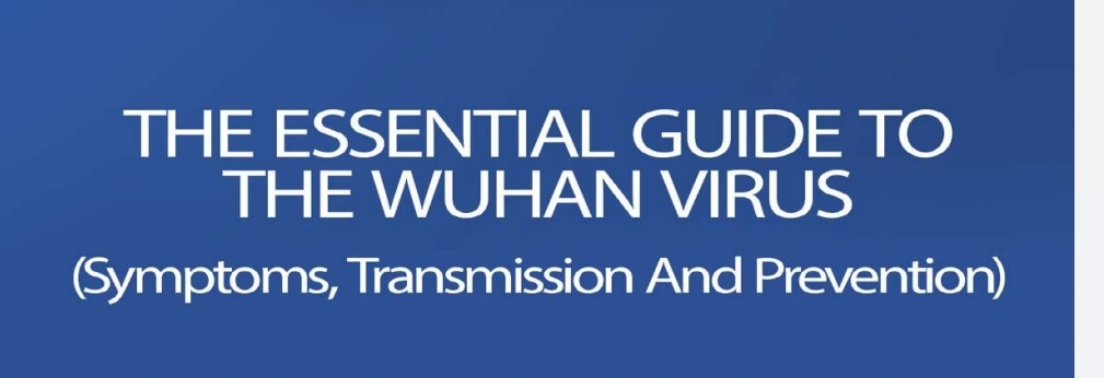 The Essential Guide for The Wuhan Virus
